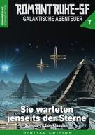 Horst Hoffmann: ROMANTRUHE-SF - Galaktische Abenteuer 7