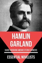 Essential Novelists - Hamlin Garland - hard-working Midwestern farmers