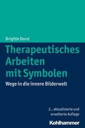 Therapeutisches Arbeiten mit Symbolen - Wege in die innere Bilderwelt