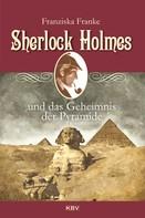 Franziska Franke: Sherlock Holmes und das Geheimnis der Pyramide ★★★★★
