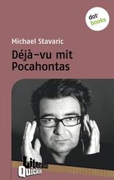Déjà-vu mit Pocahontas - Literatur-Quickie - Band 36