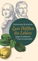 Eberhard Rathgeb: Zwei Hälften des Lebens. ★★★★
