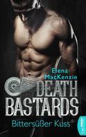 Elena MacKenzie: Death Bastards - Bittersüßer Kuss ★★★★★