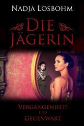 Die Jägerin - Vergangenheit und Gegenwart (Band 3)