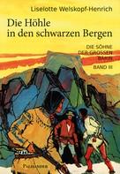 Liselotte Welskopf-Henrich: Die Höhle in den schwarzen Bergen ★★★★★