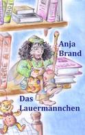 Anja Brand: Das Lauermännchen