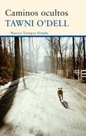 Tawni O'Dell: Caminos ocultos