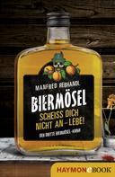 Manfred Rebhandl: Scheiß dich nicht an – lebe! ★★