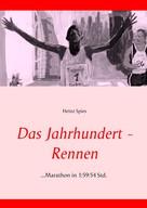 Heinz Spies: Das Jahrhundert-Rennen