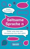 Frank Schweizer: Seltsame Sprache(n) ★★★★