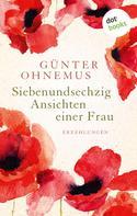 Günter Ohnemus: Siebenundsechzig Ansichten einer Frau
