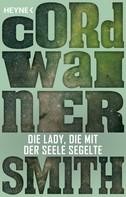 Cordwainer Smith: Die Lady, die mit der Seele segelte ★★★★