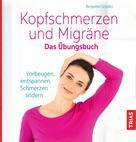 Benjamin Schäfer: Kopfschmerzen und Migräne. Das Übungsbuch