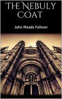 John Meade Falkner: The Nebuly Coat