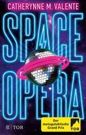 Catherynne M. Valente: Space Opera ★★★