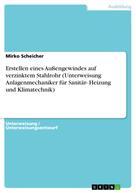 Mirko Scheicher: Erstellen eines Außengewindes auf verzinktem Stahlrohr (Unterweisung Anlagenmechaniker für Sanitär- Heizung und Klimatechnik)