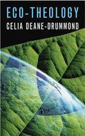 Celia Deane-Drummond: Eco-Theology