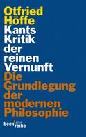 Otfried Höffe: Kants Kritik der reinen Vernunft