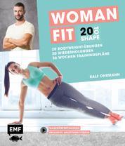 20 to Shape – Woman Fit ohne Geräte: 20 Bodyweight-Übungen, 20 Wiederholungen, 36 Wochen Trainingspläne - Ganzkörpertraining inklusive Anleitungsvideos