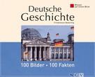 Friedemann Bedürftig: Deutsche Geschichte: 100 Bilder - 100 Fakten ★★★★