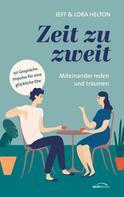 Jeff & Lora Helton: Zeit zu zweit - miteinander reden, miteinander träumen ★★★