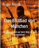 Roger Reyab: Das Blutbad von München