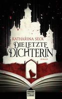 Katharina Seck: Die letzte Dichterin