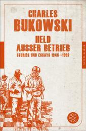 Held außer Betrieb - Stories und Essays 1946 - 1992