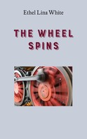 Ethel Lina White: The Wheel Spins