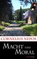 Cornelius Nepos: Macht und Moral