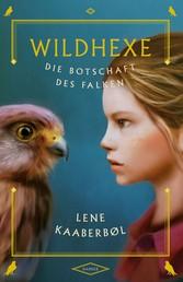 Wildhexe - Die Botschaft des Falken
