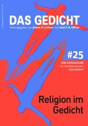 Das Gedicht, Bd. 25. Religion im Gedicht - Ein Vierteljahrhundert DAS GEDICHT
