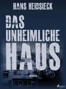 Hans Heidsieck: Das unheimliche Haus ★★★