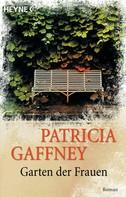 Patricia Gaffney: Garten der Frauen ★★★★