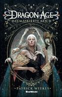 Patrick Weekes: Dragon Age: Das maskierte Reich