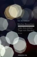 Uli Wittstock: Weißes Rauschen oder Die sieben Tage von Bardorf