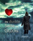 Maren G. Bergmann: Die dunkle Seite des Glücks ★★★
