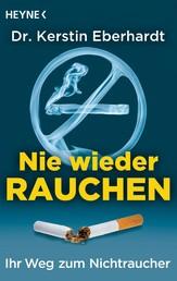 Nie wieder Rauchen - Ihr Weg zum Nichtraucher
