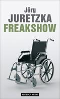 Jörg Juretzka: Freakshow ★★★★