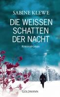 Sabine Klewe: Die weißen Schatten der Nacht ★★★★