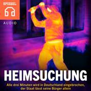 Heimsuchung - Einbrüche in Deutschland - Alle drei Minuten wird in Deutschland eingebrochen, der Staat lässt seine Bürger allein.
