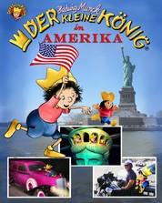 Der kleine König in Amerika - Reiseabenteuer für die ganze Familie
