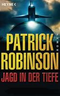 Patrick Robinson: Jagd in der Tiefe ★★★★