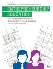 Entrepreneurship Education - Das Potsdamer Modell der Gründungslehre und -beratung