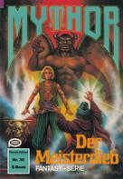 Hans Kneifel: Mythor 38: Der Meisterdieb