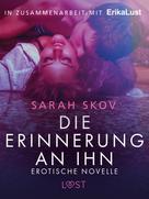 Sarah Skov: Die Erinnerung an ihn: Erotische Novelle