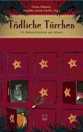 Tödliche Türchen - 24 Weihnachtskrimis aus Hessen