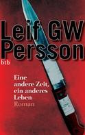 Leif GW Persson: Eine andere Zeit, ein anderes Leben - ★★★★