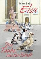 Gerhard Braß: ELSA- die Taube aus der Stadt