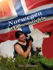 Norwegen in Gummistiefeln